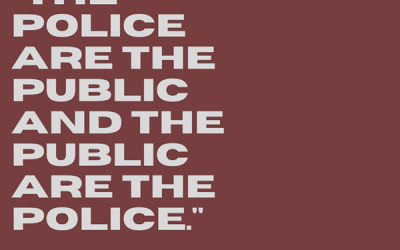 The Police are the Public and the Public are the Police – Sir Robert Peel