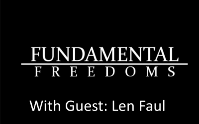 Fundamental Freedoms Interview with Police on Guard's Len Faul