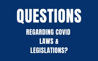 Have a Question regarding Covid Laws & Legislations?