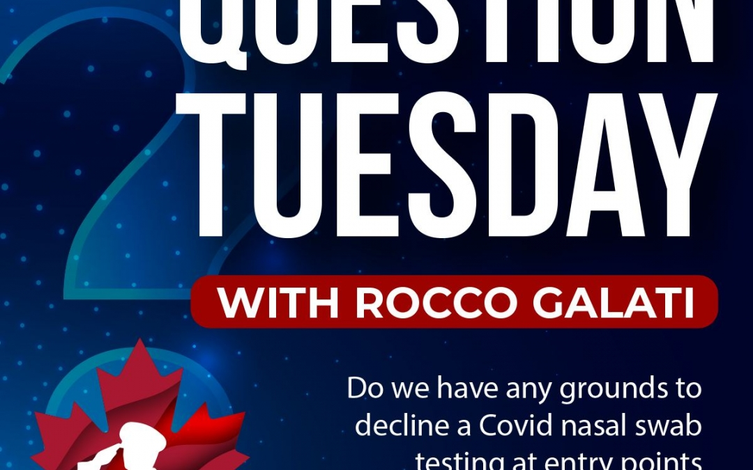 Question Tuesday with Rocco – Grounds to decline nasal swab at entry points to Provinces